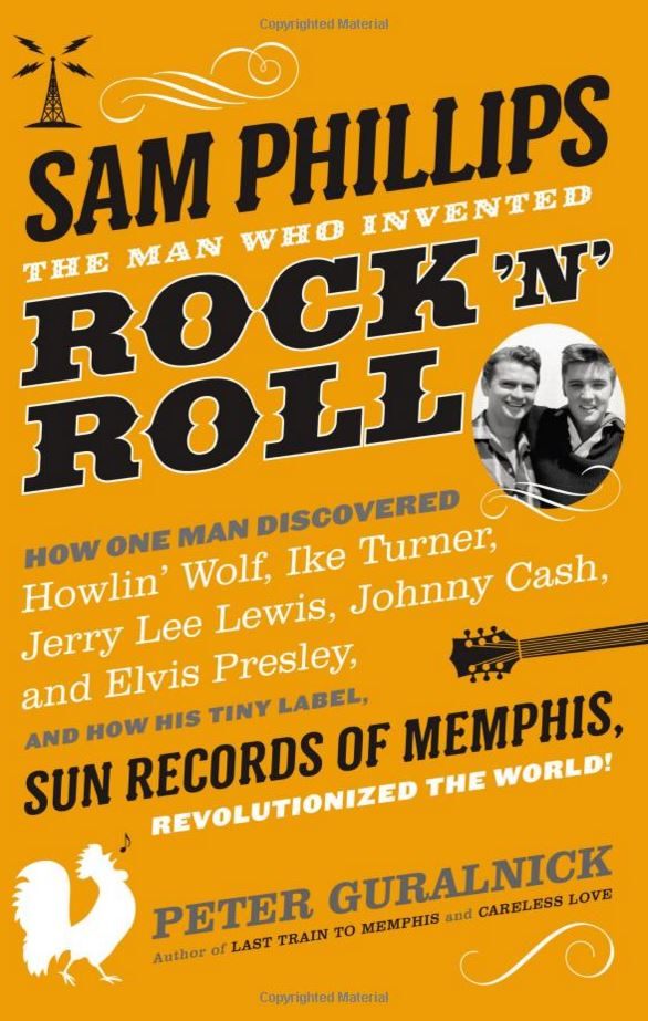 Sam Phillips The Man Who Invented Rock n Roll - BOOK